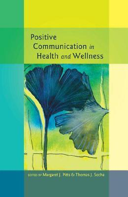 Positive Communication in Health and Wellness (Health Communication) by  | Hardc