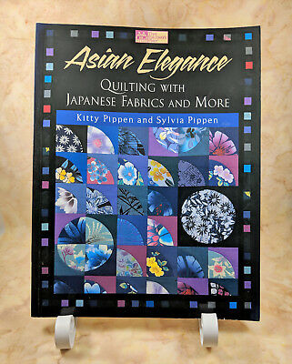 Asian Elegance Quilting with Japanese Fabrics and More Kitty and Sylvia Pippen
