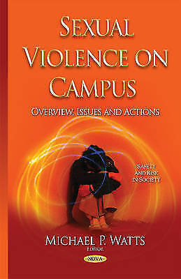 Sexual Violence on Campus (Safety and Risk in Society) by Michael P Watts | Hard