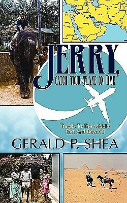 Jerry Catch Your Plane on Time Travels Middle East B by Shea Gerald P -Paperback