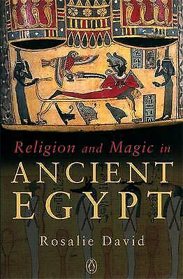 Religion and Magic in Ancient Egypt, Rosalie David