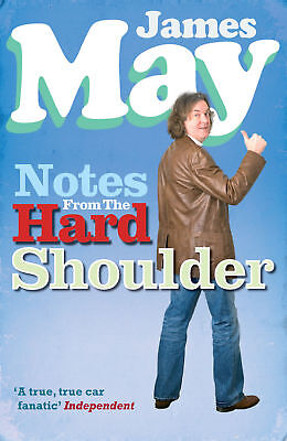 Notes from the Hard Shoulder, James May