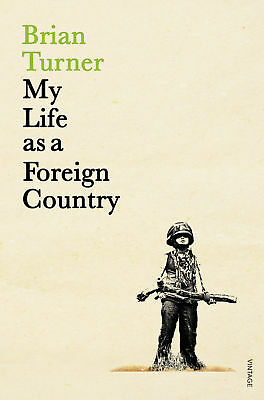 My Life as a Foreign Country, Brian Turner