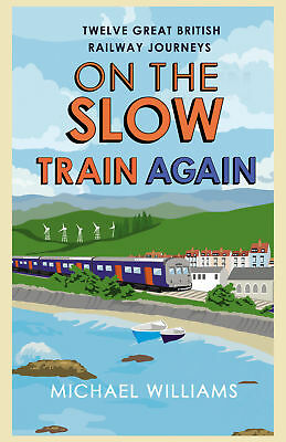 On the Slow Train Again, Michael Williams