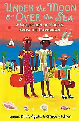 Under the Moon & Over the Sea: A Collection of Poetry from the Caribbean, John A