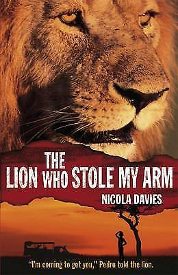 The Lion Who Stole My Arm, Nicola Davies