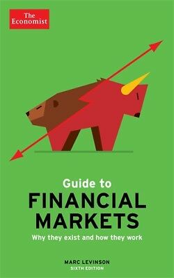 The Economist Guide To Financial Markets 6th Edition, Marc Levinson