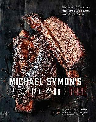 Michael Symon's Playing with Fire: BBQ and More from the Grill, Smoker, and