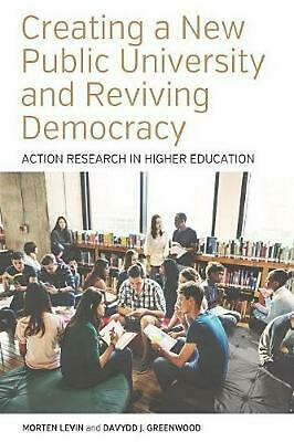 Creating a New Public University and Reviving Democracy: Action Research in High