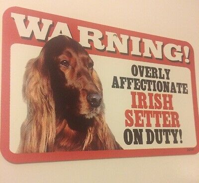 "Warning Overly Affectionate Irish Setter On Duty Wall Plastic Sign 5""x8"" Dog H2"