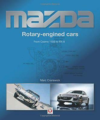 Mazda Rotary-engined Cars: From Cosmo 110S to RX-8 by Marc Cranswick | Hardcover
