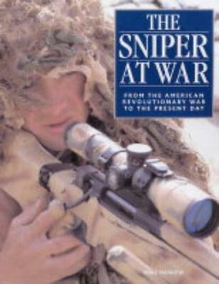 Sniper at War: From the American Revolutionary War to the Present Day: From the