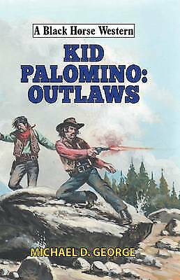 Kid Palomino: Outlaws, Michael D. George