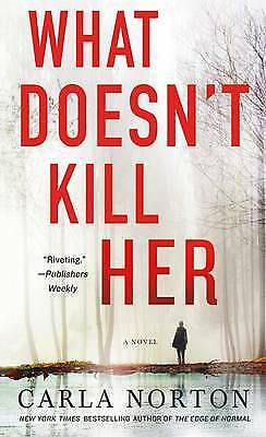 What Doesn't Kill Her, Norton, Carla