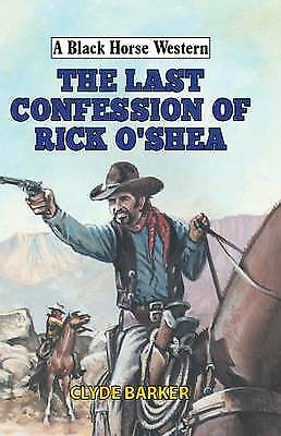 The Last Confession of Rick O'Shea, Clyde Barker
