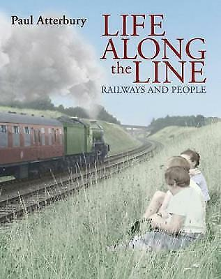 Life Along the Line, Atterbury, Paul