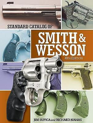 Standard Catalog of Smith & Wesson, Jim Supica