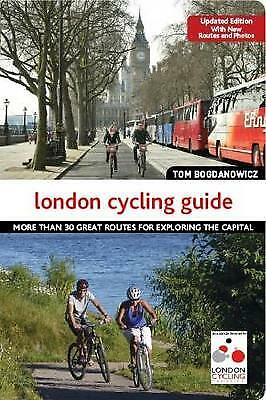 The London Cycling Guide, Rev Edn, Tom Bogdanowicz