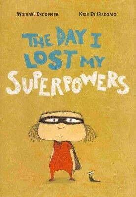 The Day I Lost My Superpowers, Michael Escoffier