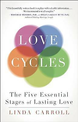 Love Cycles: The Five Essential Stages of Lasting Love, Carroll, Linda