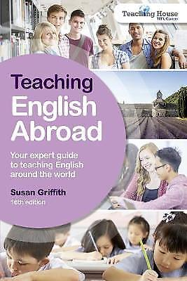 Teaching English Abroad, Susan Griffith