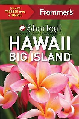 Frommer's Shortcut Hawaii Big Island, Cooper, Jeanne