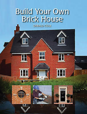 Build Your Own Brick House, Gerald Cole