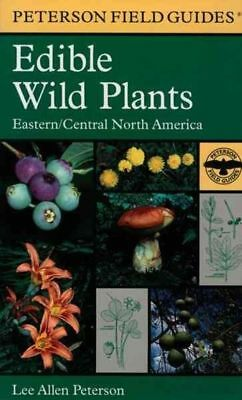 Peterson Field Guides Edible Wild Plants Eastern Central North America WT55879