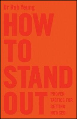 How to Stand Out: Proven Tactics for Getting Noticed (Paperback),...