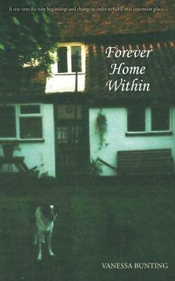Forever Home Within, Bunting, Vanessa, Good Condition Book, ISBN 9781452585970