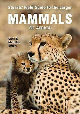 Stuarts' field guide to the larger mammals of Africa, Chris Stuart