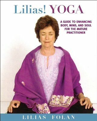 Lilias! Yoga: Your Guide to Enhancing Body, Mind, and Spirit in Midlife and B…