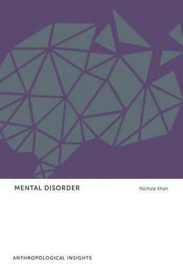 Mental Disorder: Anthropological Insights by Khan, Nichola | Paperback Book | 97