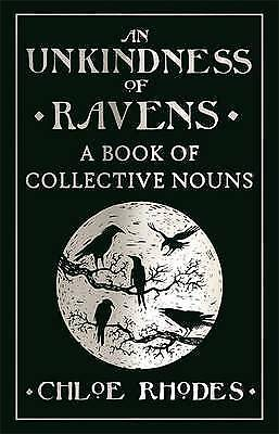 An Unkindness of Ravens: A Book of Collective No, Chloe Rhodes, New