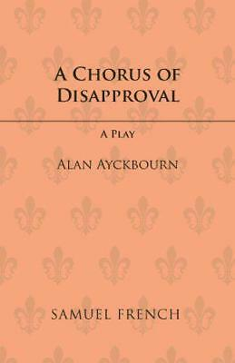 A Chorus of Disapproval (Acting Edition) by Alan Ayckbourn | Paperback Book | 97