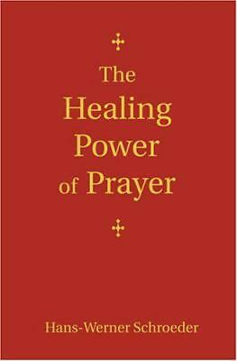 The Healing Power of Prayer by Hans-Werner Schroeder | Paperback Book | 97808631