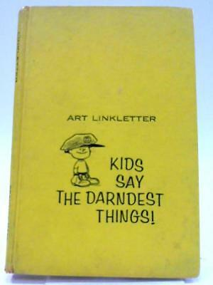 Kids Say the Darndest Things! Linkletter, Art 1957 Book 77265