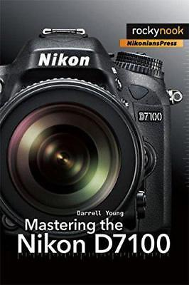 Mastering the Nikon D7100 by Darrell Young   Paperback Book   9781937538323   NE