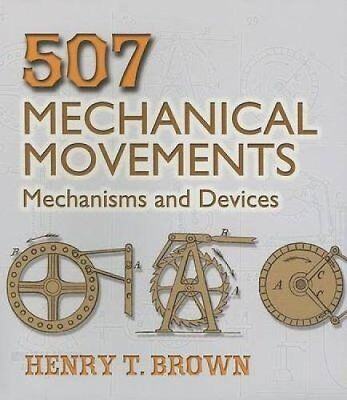 507 Mechanical Movements: Mechanisms and Devices (Dover Science Books)-Henry T.