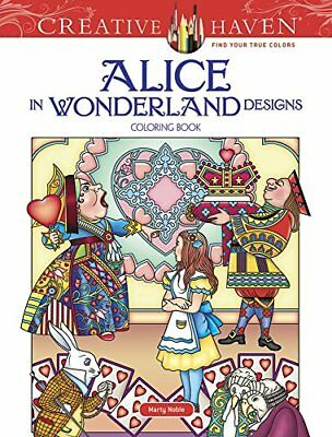Adult Coloring: Creative Haven Alice in Wonderland Designs Coloring Book-Marty N