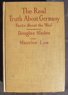 "1914 The Real ""Truth about Germany"" by A. Maurice Low - World War I"