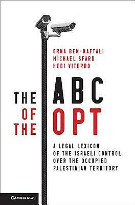 Abc of the Opt: A Legal Lexicon of the Israeli Control over the Occupied Palesti