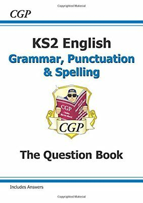 New KS2 English: Grammar, Punctuation and Spelling Question Book (for the New Cu
