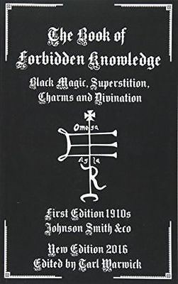 The Book of Forbidden Knowledge: Black Magic, Superstition, (PB) 1537712187