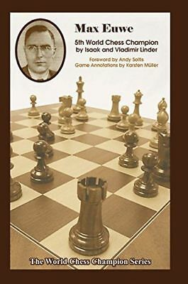 *NEW* - Max Euwe: Fifth World Chess Champion (Paperback) - 1936490560