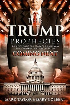The Trump Prophecies: The Astonishing True Story of the Man Who (PB) 0998142670