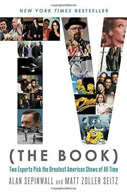 TV (the Book): Two Experts Pick the Greatest American Shows of (PB) 1455588199