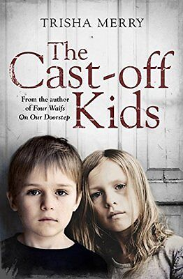 The Cast-Off Kids by Merry, Trisha   Paperback Book   9781471138522   NEW