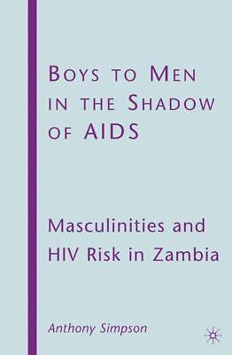 Boys to Men in the Shadow of AIDS ~ A. Simpson ~  9781349378357