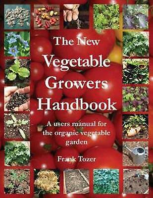 The New Vegetable Growers Handbook, Tozer, Frank